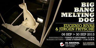 BIG BANG MELTING DOG_Eugenio Rivas